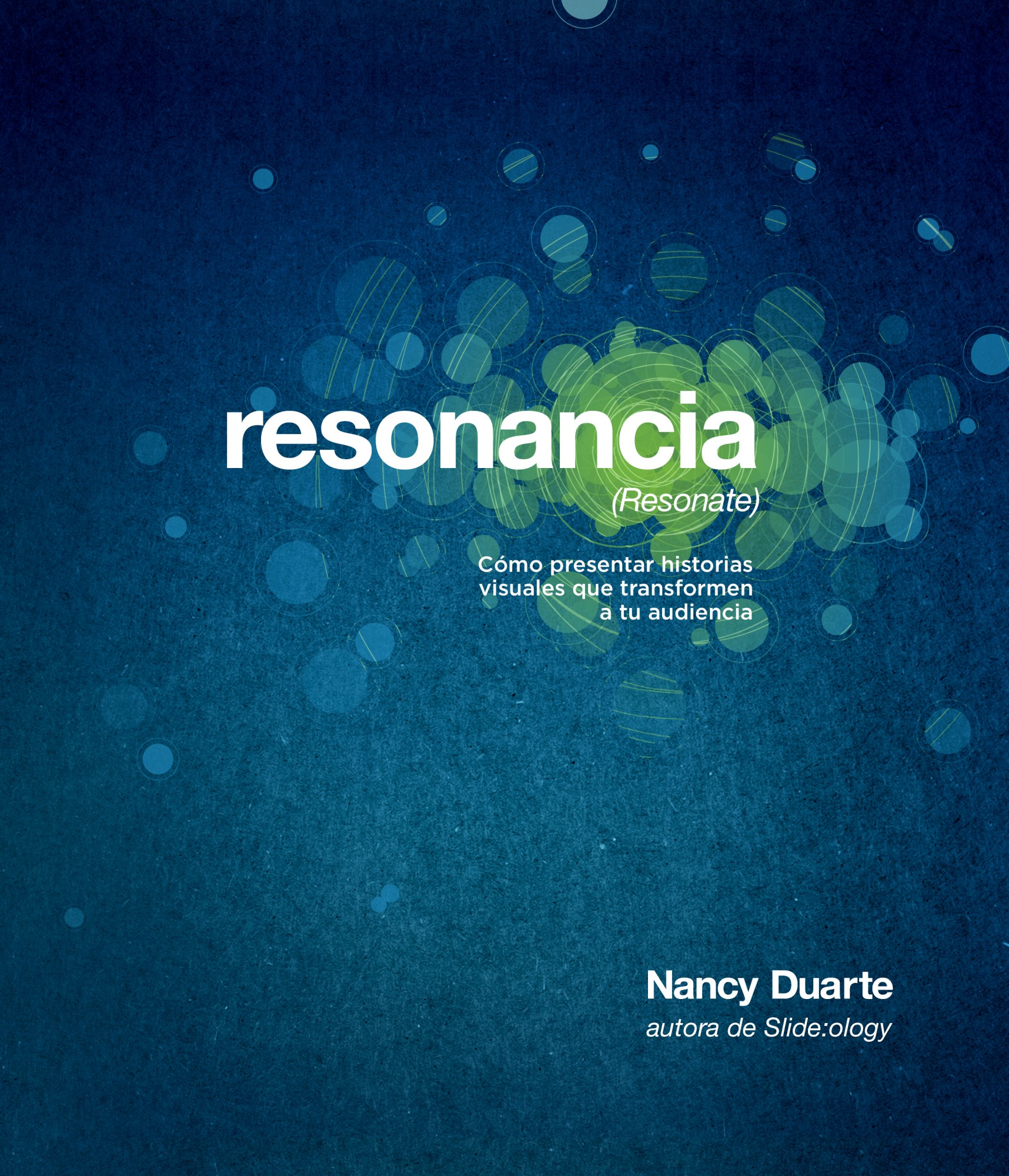 Resonancia (resonate). Cómo presentar historias visuales que transformen a tu audiencia